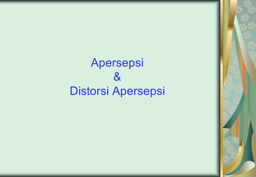 Apersepsi & Distorsi Apersepsi