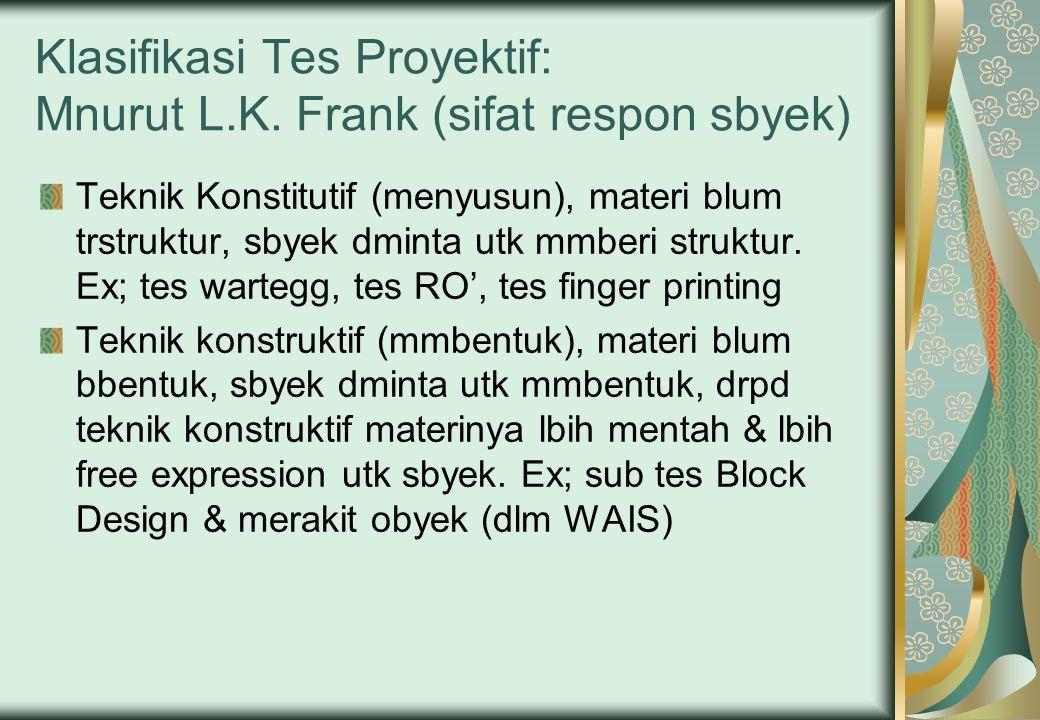 Klasifikasi Tes Proyektif: Mnurut L.K. Frank (sifat respon sbyek)