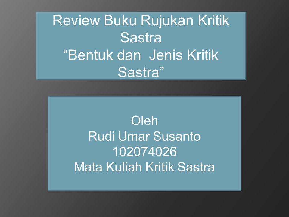 Review Buku Rujukan Kritik Sastra Bentuk dan Jenis Kritik Sastra