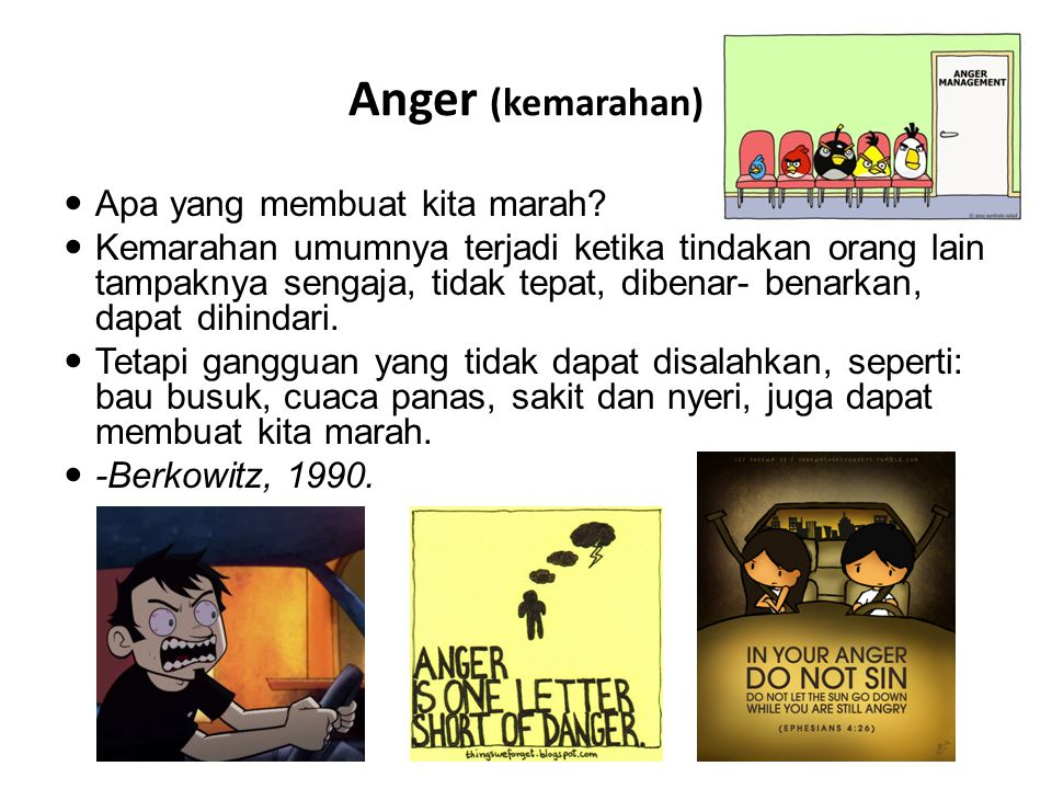 Anger (kemarahan) Apa yang membuat kita marah