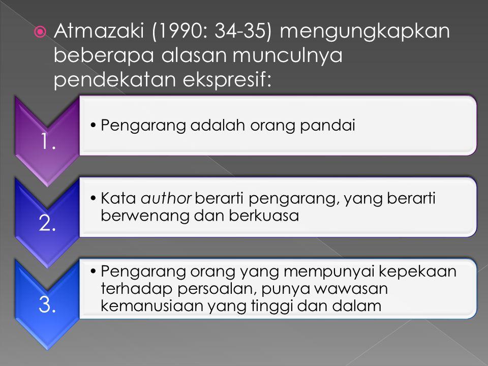Atmazaki (1990: 34-35) mengungkapkan beberapa alasan munculnya pendekatan ekspresif: