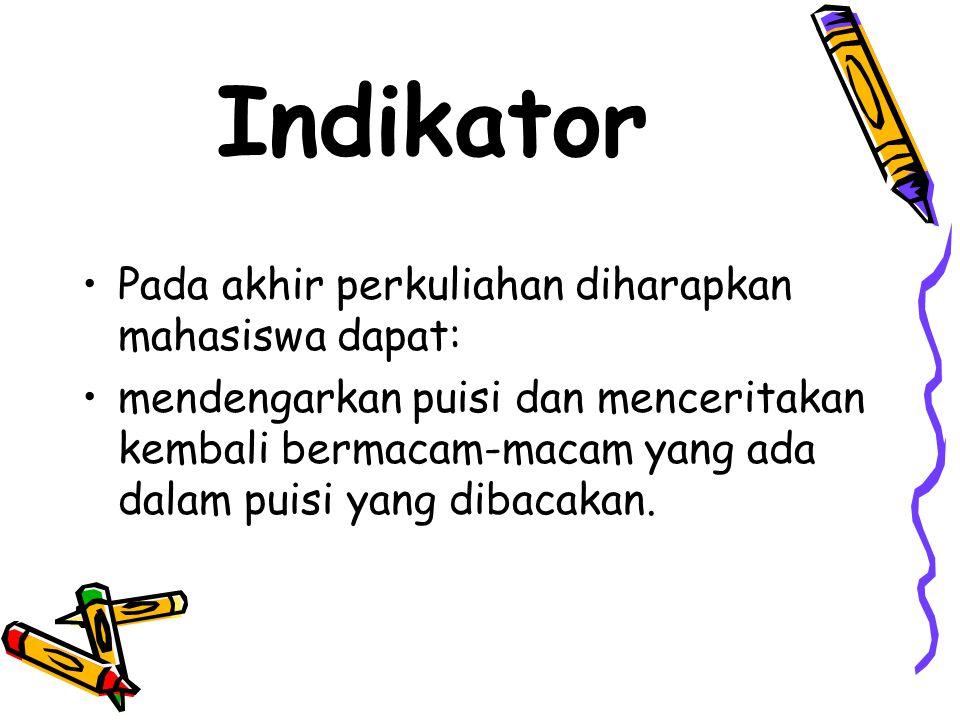Indikator Pada akhir perkuliahan diharapkan mahasiswa dapat: