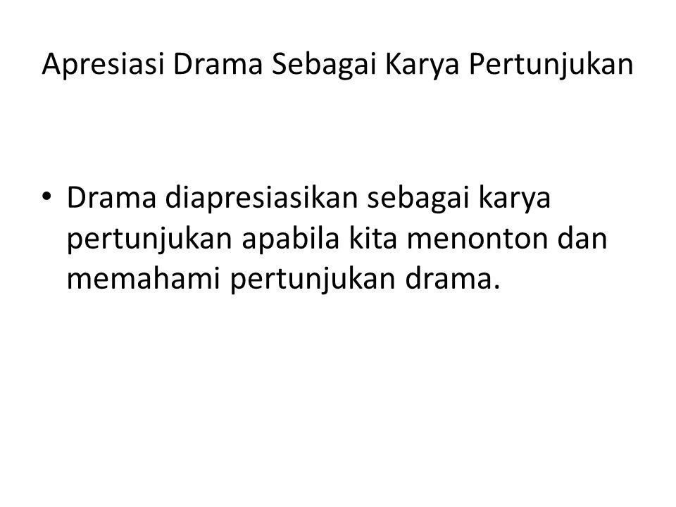 Apresiasi Drama Sebagai Karya Pertunjukan