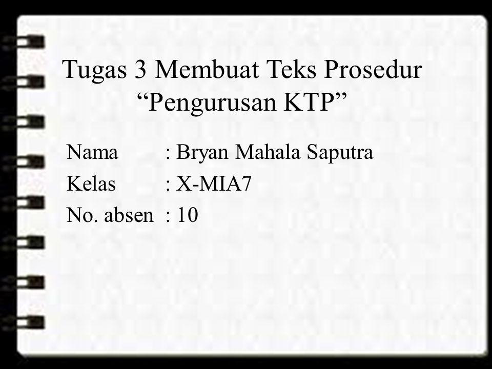 Tugas 3 Membuat Teks Prosedur Pengurusan KTP
