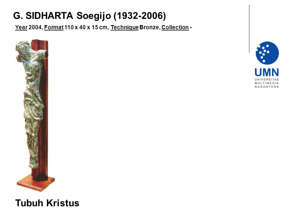 G. SIDHARTA Soegijo (1932-2006) Tubuh Kristus