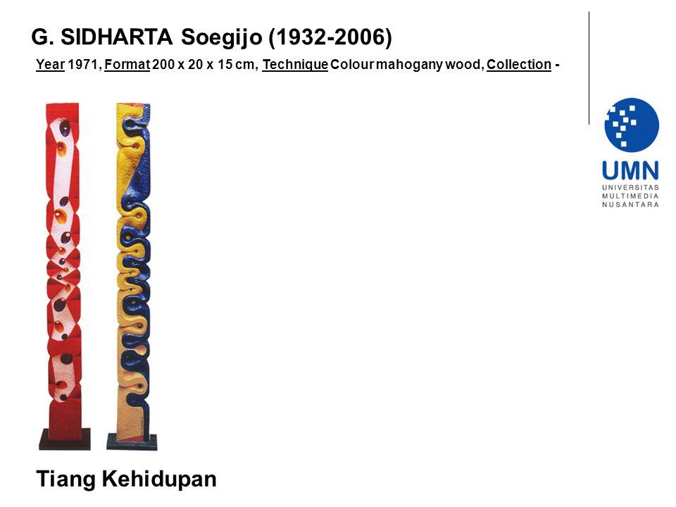 G. SIDHARTA Soegijo (1932-2006) Tiang Kehidupan