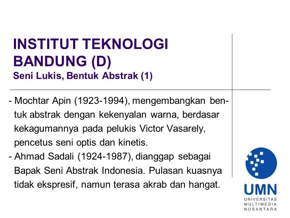 INSTITUT TEKNOLOGI BANDUNG (D) Seni Lukis, Bentuk Abstrak (1)