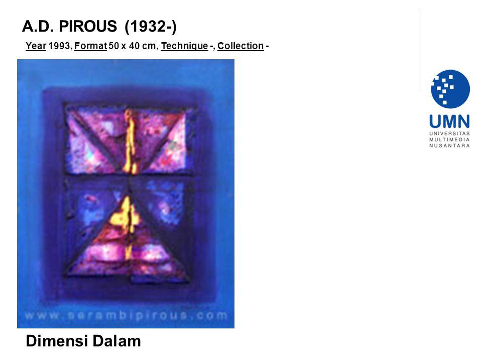 A.D. PIROUS (1932-) Dimensi Dalam