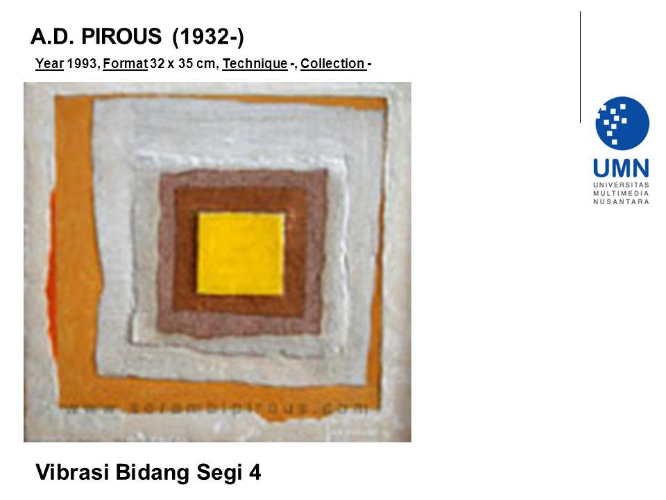 A.D. PIROUS (1932-) Vibrasi Bidang Segi 4
