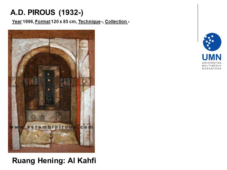 A.D. PIROUS (1932-) Ruang Hening: Al Kahfi