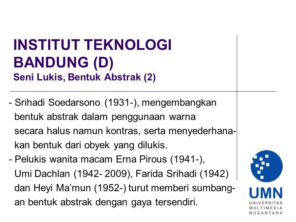 INSTITUT TEKNOLOGI BANDUNG (D) Seni Lukis, Bentuk Abstrak (2)