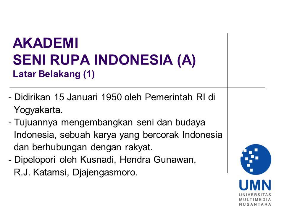 AKADEMI SENI RUPA INDONESIA (A) Latar Belakang (1)