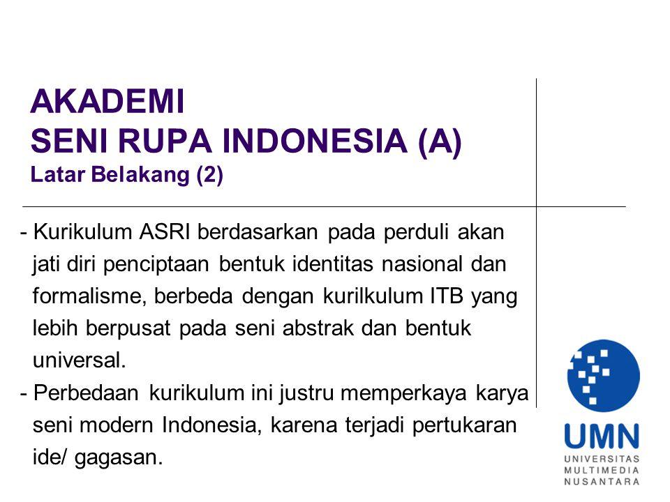 AKADEMI SENI RUPA INDONESIA (A) Latar Belakang (2)