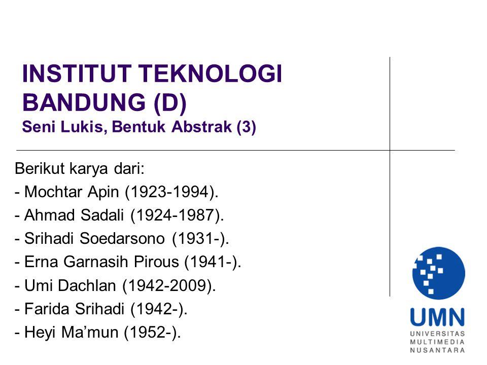 INSTITUT TEKNOLOGI BANDUNG (D) Seni Lukis, Bentuk Abstrak (3)