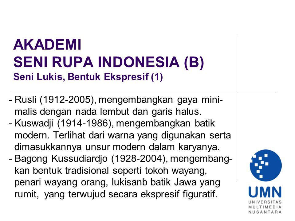 AKADEMI SENI RUPA INDONESIA (B) Seni Lukis, Bentuk Ekspresif (1)