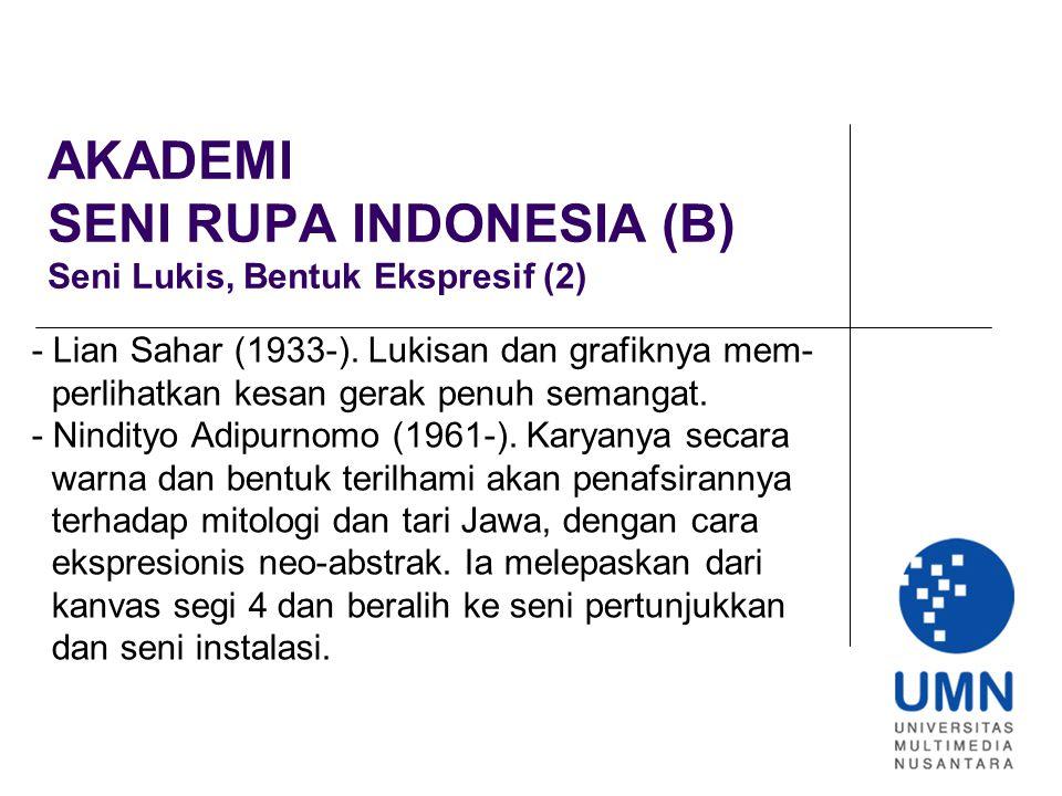 AKADEMI SENI RUPA INDONESIA (B) Seni Lukis, Bentuk Ekspresif (2)