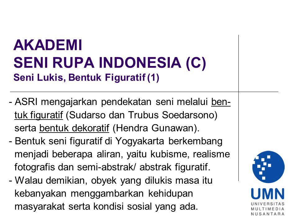 AKADEMI SENI RUPA INDONESIA (C) Seni Lukis, Bentuk Figuratif (1)