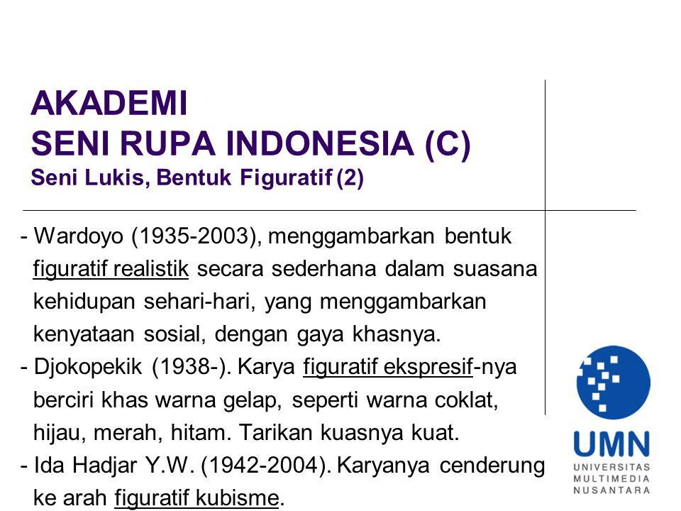 AKADEMI SENI RUPA INDONESIA (C) Seni Lukis, Bentuk Figuratif (2)