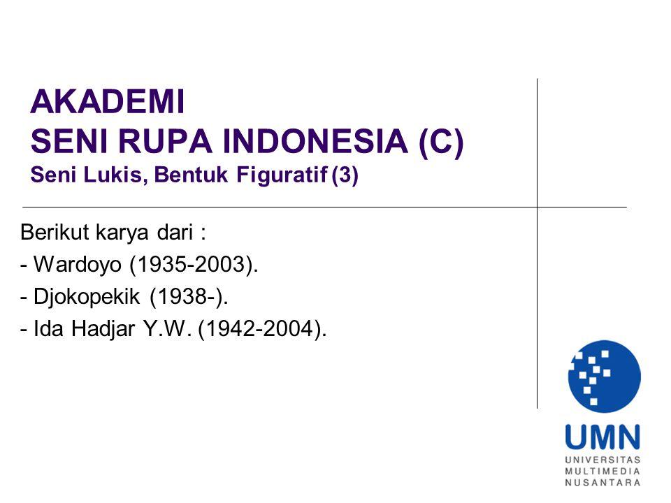 AKADEMI SENI RUPA INDONESIA (C) Seni Lukis, Bentuk Figuratif (3)