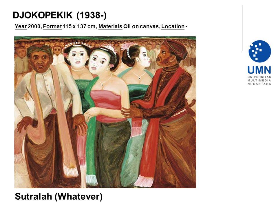 DJOKOPEKIK (1938-) Sutralah (Whatever)