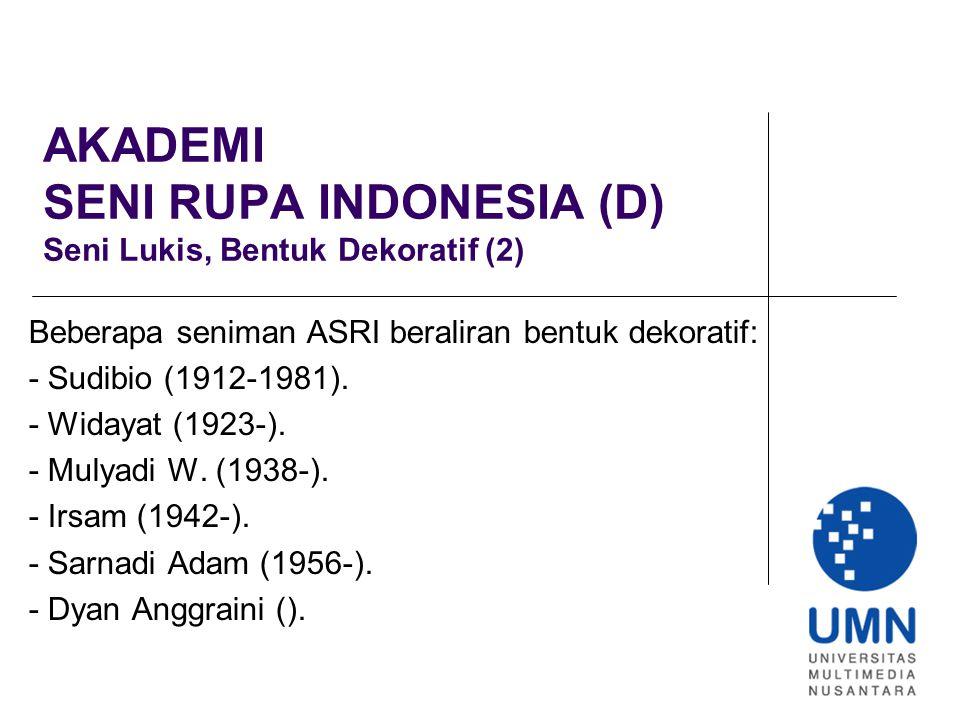 AKADEMI SENI RUPA INDONESIA (D) Seni Lukis, Bentuk Dekoratif (2)