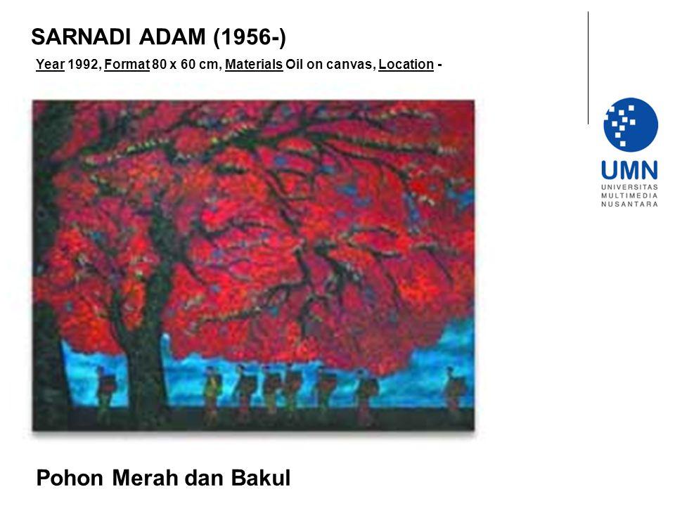 SARNADI ADAM (1956-) Pohon Merah dan Bakul