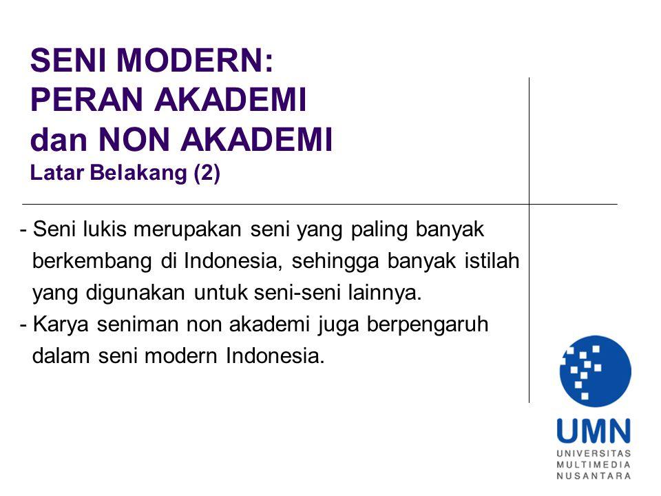 SENI MODERN: PERAN AKADEMI dan NON AKADEMI Latar Belakang (2)