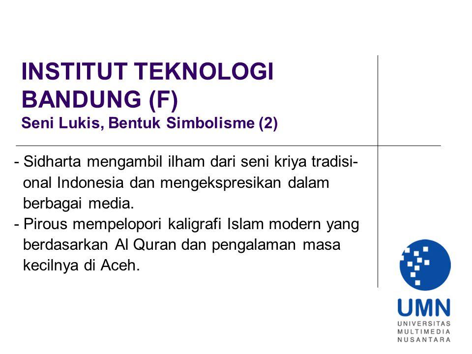 INSTITUT TEKNOLOGI BANDUNG (F) Seni Lukis, Bentuk Simbolisme (2)