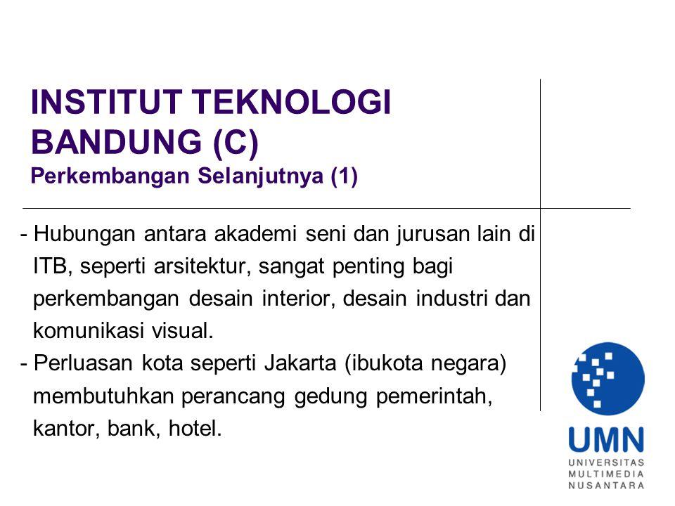 INSTITUT TEKNOLOGI BANDUNG (C) Perkembangan Selanjutnya (1)