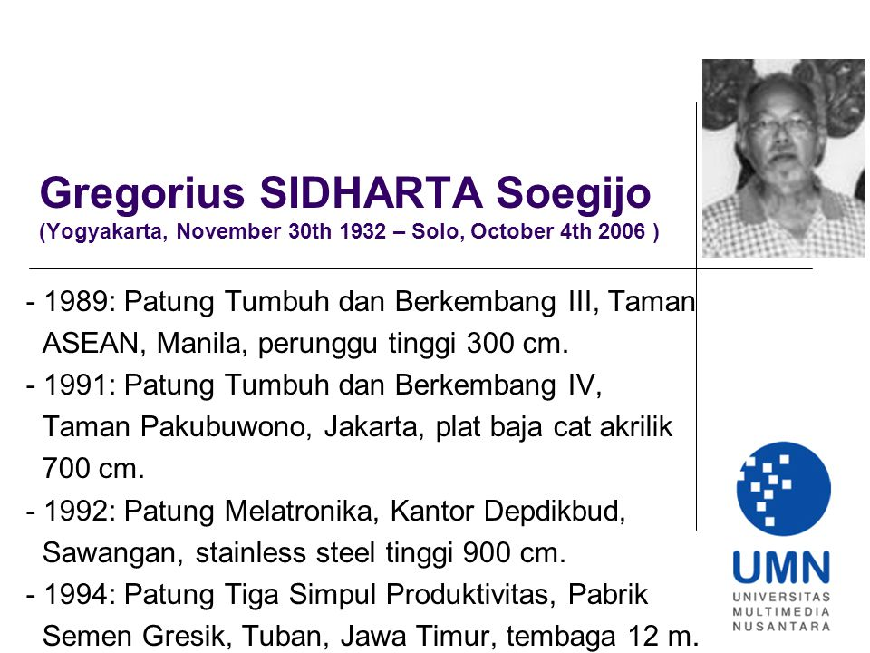Gregorius SIDHARTA Soegijo (Yogyakarta, November 30th 1932 – Solo, October 4th 2006 )