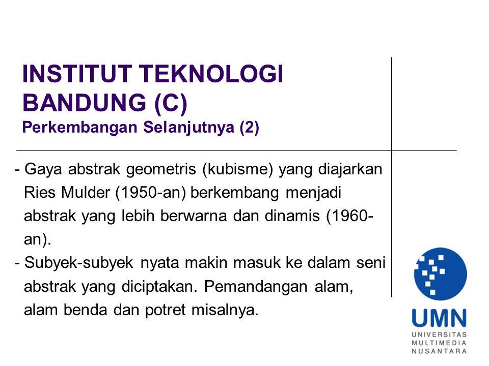 INSTITUT TEKNOLOGI BANDUNG (C) Perkembangan Selanjutnya (2)
