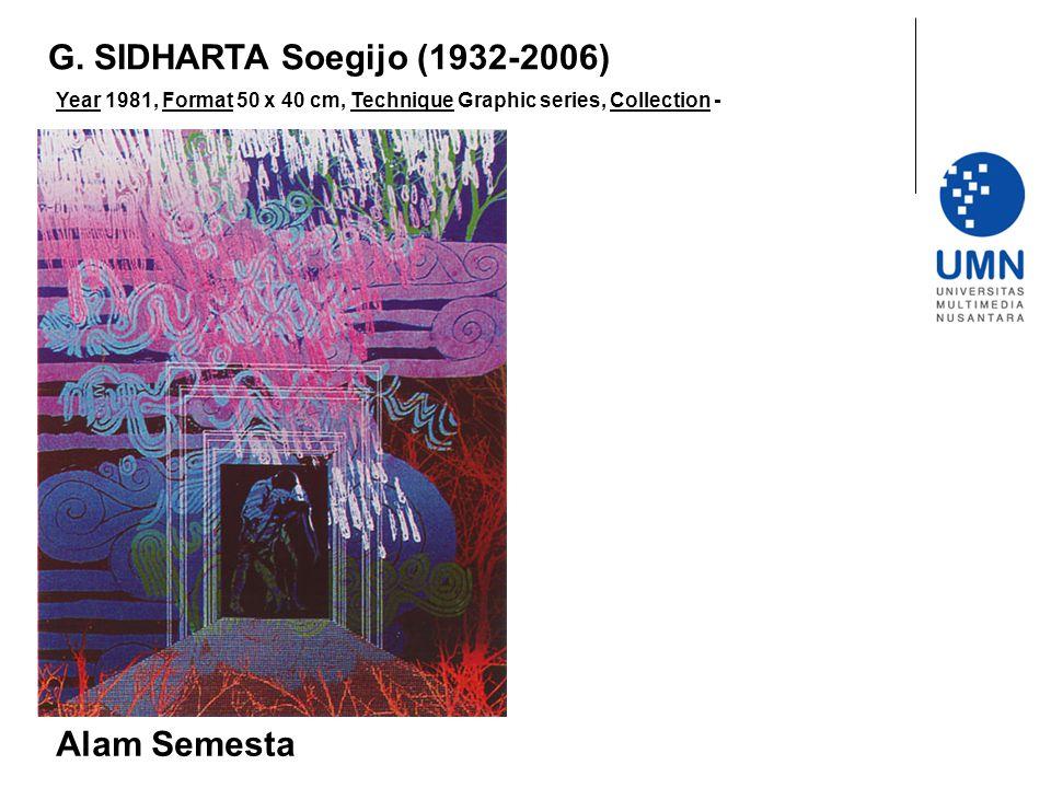 G. SIDHARTA Soegijo (1932-2006) Alam Semesta