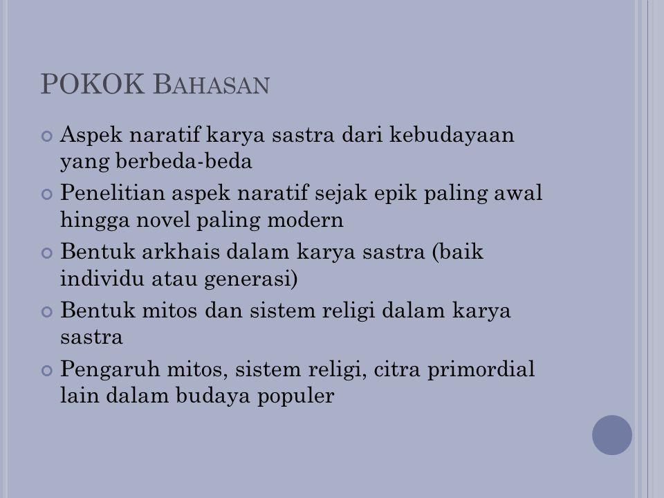 POKOK Bahasan Aspek naratif karya sastra dari kebudayaan yang berbeda-beda.
