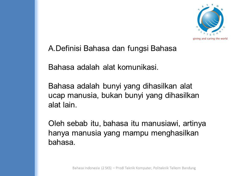 Definisi Bahasa dan fungsi Bahasa Bahasa adalah alat komunikasi.