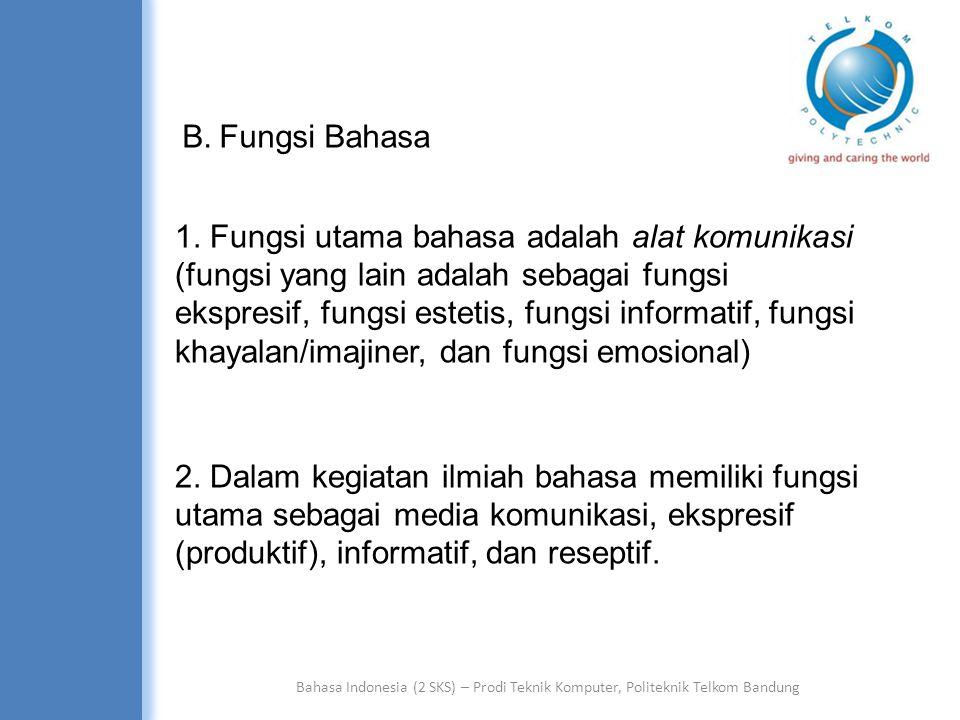 B. Fungsi Bahasa