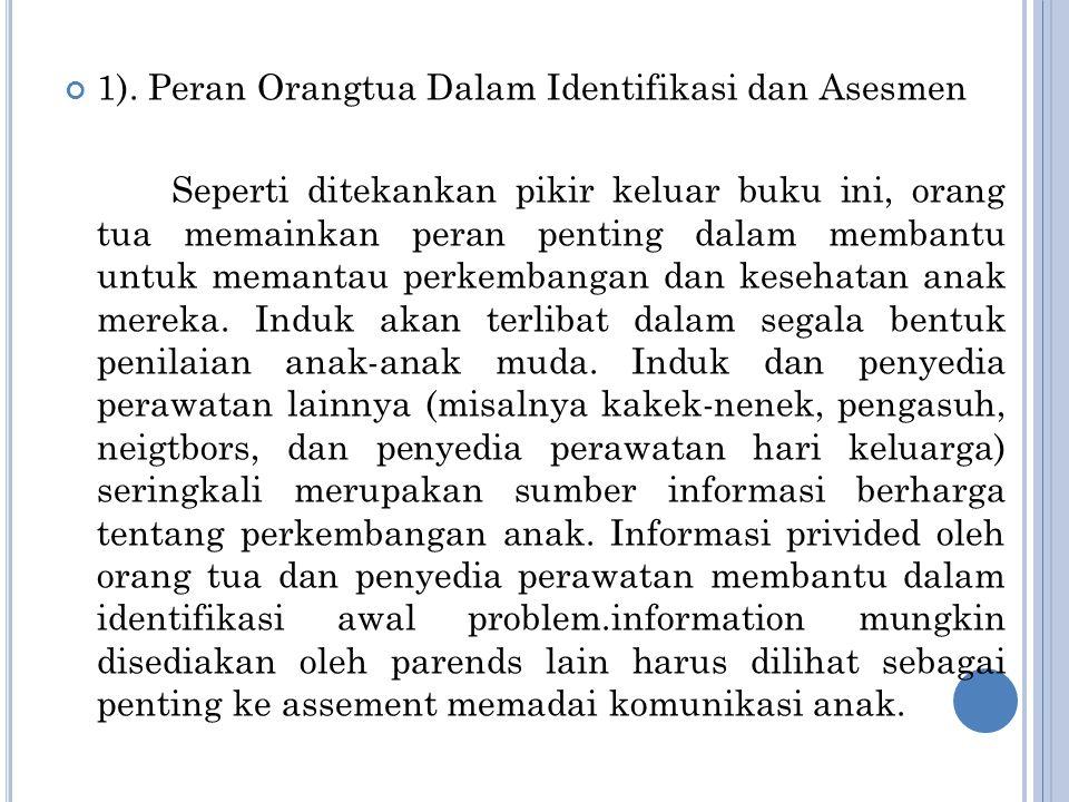 1). Peran Orangtua Dalam Identifikasi dan Asesmen