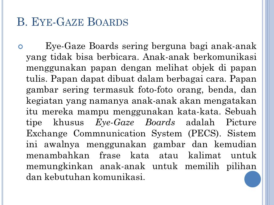B. Eye-Gaze ​Boards