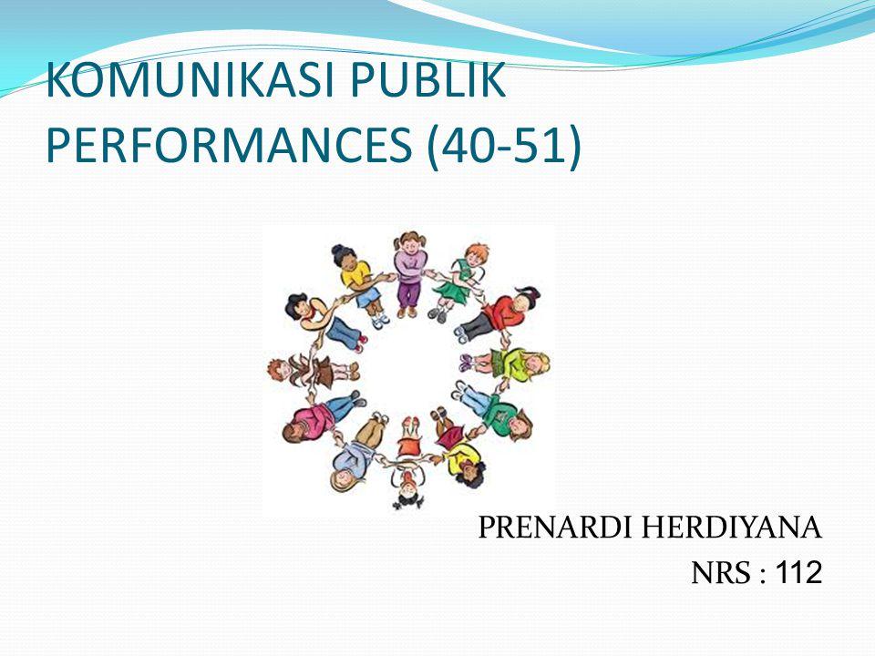 KOMUNIKASI PUBLIK PERFORMANCES (40-51)