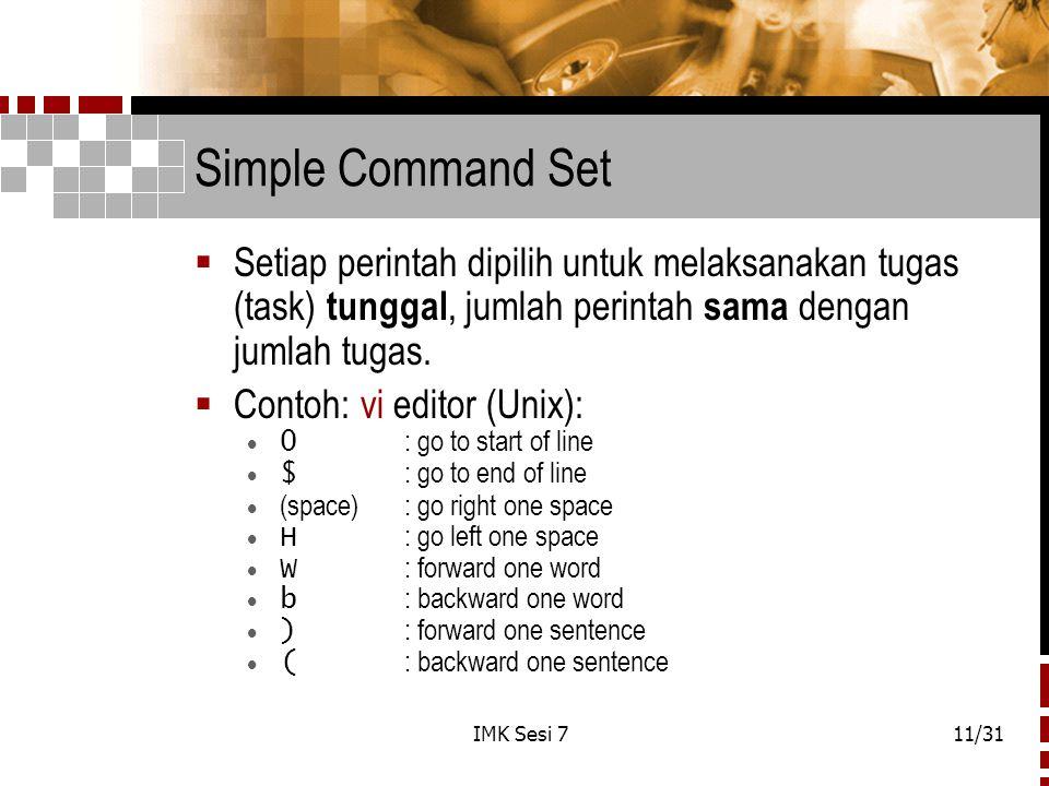 Simple Command Set Setiap perintah dipilih untuk melaksanakan tugas (task) tunggal, jumlah perintah sama dengan jumlah tugas.