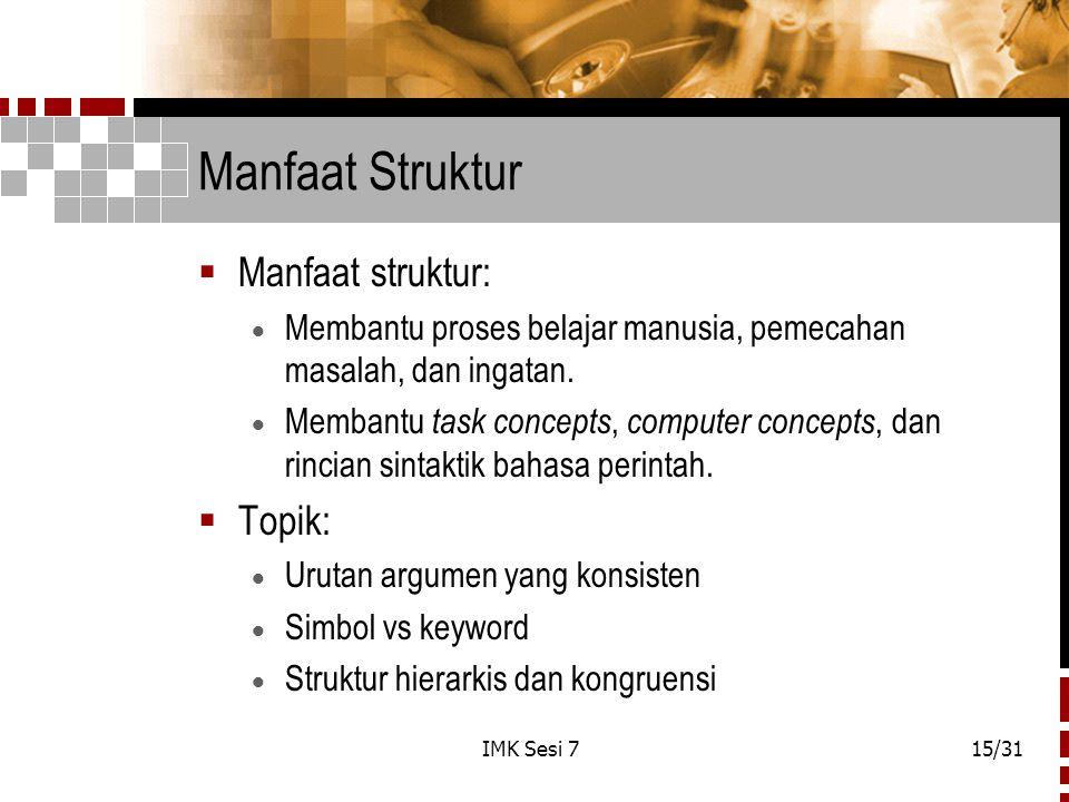 Manfaat Struktur Manfaat struktur: Topik: