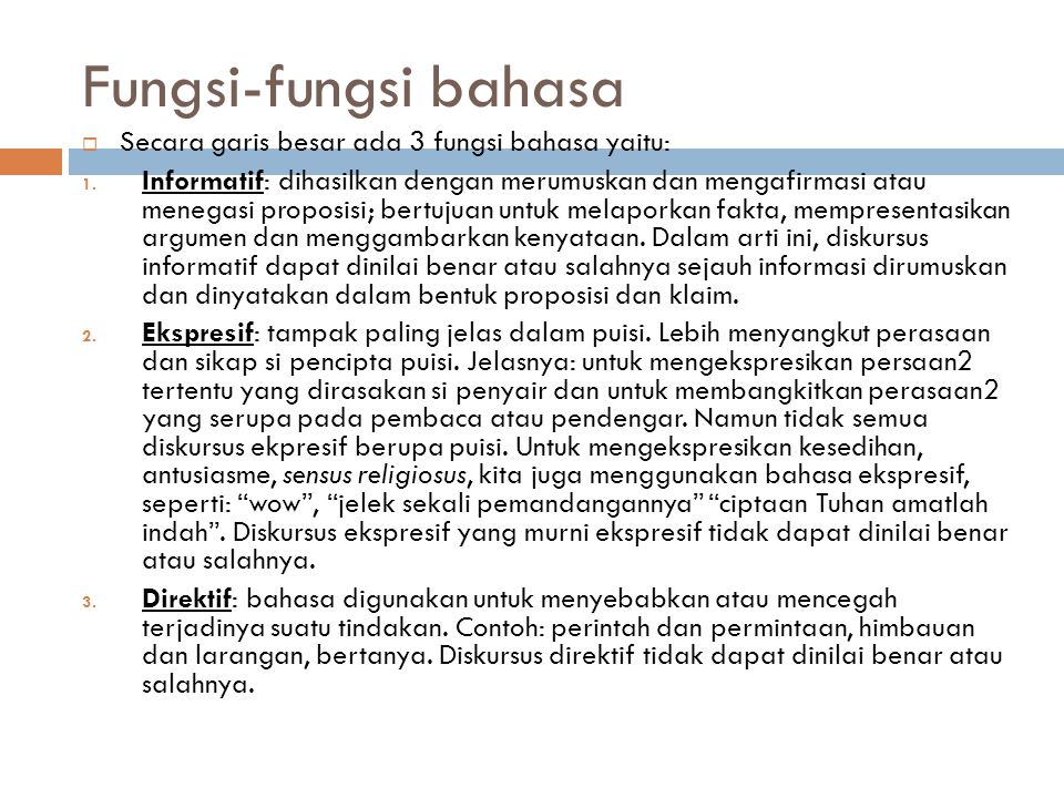 Fungsi-fungsi bahasa Secara garis besar ada 3 fungsi bahasa yaitu:
