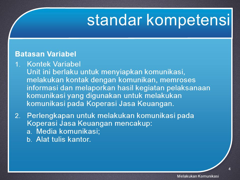 standar kompetensi Batasan Variabel Kontek Variabel