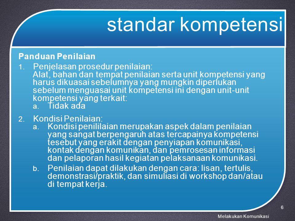 standar kompetensi Panduan Penilaian Penjelasan prosedur penilaian: