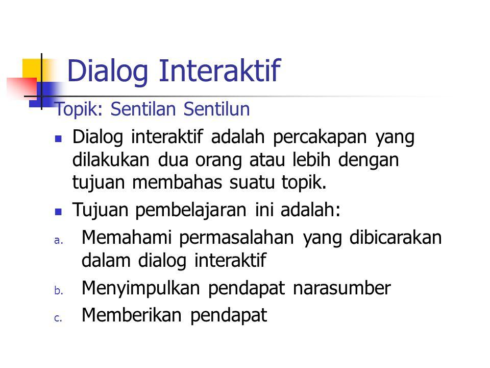Dialog Interaktif Topik: Sentilan Sentilun