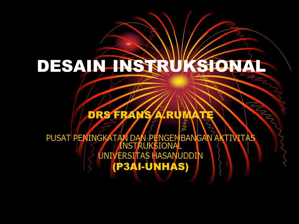 DESAIN INSTRUKSIONAL DRS FRANS A.RUMATE (P3AI-UNHAS)