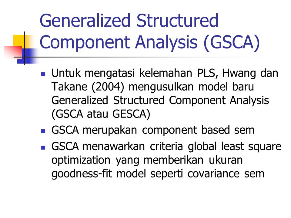 Generalized Structured Component Analysis (GSCA)
