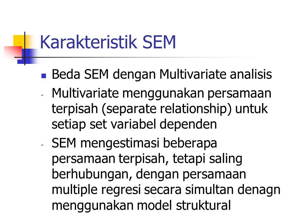 Karakteristik SEM Beda SEM dengan Multivariate analisis