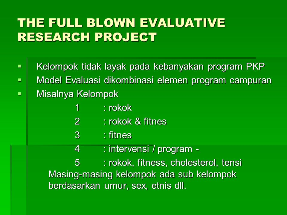 THE FULL BLOWN EVALUATIVE RESEARCH PROJECT