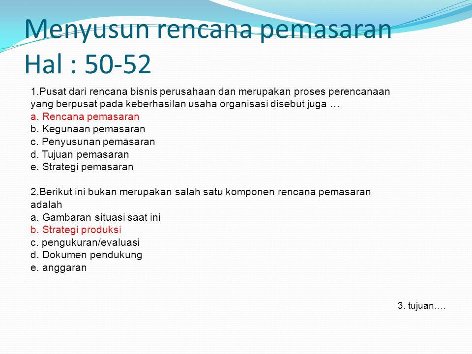 Menyusun rencana pemasaran Hal : 50-52