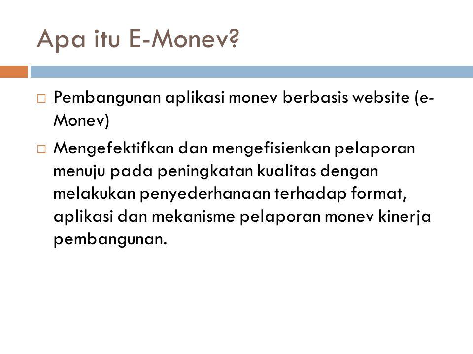 Apa itu E-Monev Pembangunan aplikasi monev berbasis website (e- Monev)